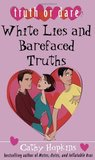 White Lies and Barefaced Truths (Truth, Dare, Kiss, Promise, #1)