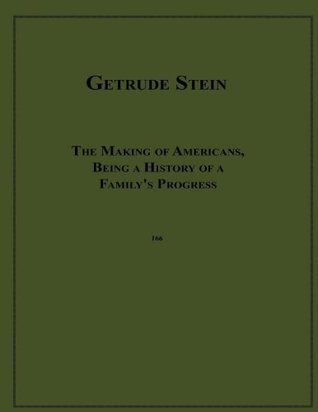 Read online The Making of Americans, Being a History of a Family's Progress by Gertrude Stein PDF
