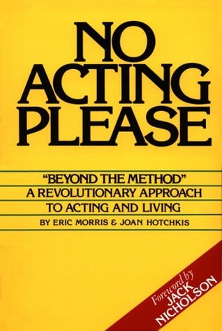 No Acting Please by Eric Morris