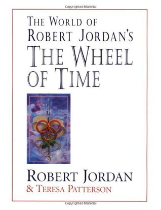 The World of Robert Jordan's The Wheel of Time by Robert Jordan