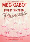Sweet Sixteen Princess by Meg Cabot