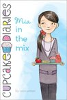 Mia in the Mix (Cupcake Diaries, #2)