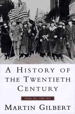 History of the Twentieth Century, A, Vol I: Volume One: 1900 - 1933