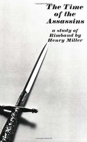 The Time of the Assassins by Henry Miller