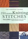 250 Creative Knitting Stitches: Volume 4