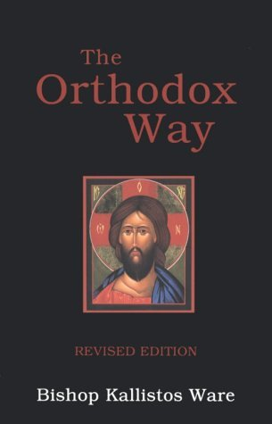 The Orthodox Way by Kallistos Ware