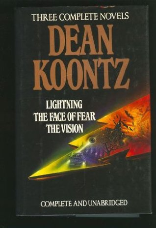 Dean Koontz: Three Complete Novels: Lightning / The Face of Fear / The Vision