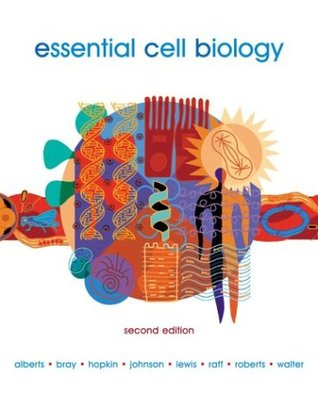 Essential Cell Biology by Bruce Alberts