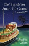 The Search for South Pole Santa: A Christmas Adventure
