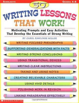 50 Writing Lessons That Work!: Motivating Prompts and Easy Activities That Develop the Essentials of Strong Writing