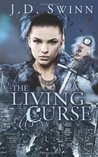 The Living Curse: Book One of The Living Curse series (Volume 1)