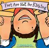 Feet Are Not for Kicking (Ages 0-3) (Best Behavior Series)