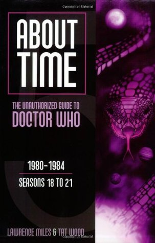 About Time 5: The Unauthorized Guide to Doctor Who (Seasons 18 to 21)