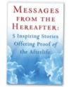 Messages from the Hereafter: 5 Inspiring Stories Offering Proof of the Afterlife