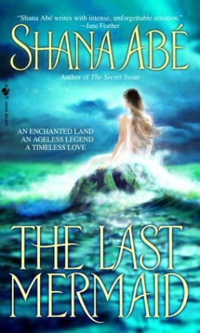 The Last Mermaid by Shana Abe