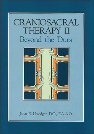 Craniosacral Therapy II by John E. Upledger