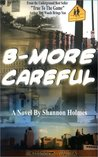 B-More Careful: Meow Meow Productions Presents