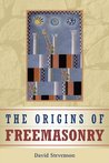 The Origins of Freemasonry: Scotland's Century, 1590-1710