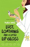 Lust, Loathing and a Little Lip Gloss (A Sophie Katz Murder Mystery, #4)