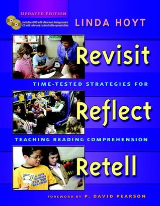 Revisit, Reflect, Retell: Time-Tested Strategies for Teaching Reading Comprehension