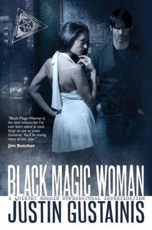 Black Magic Woman by Justin Gustainis