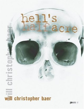 Hell's Half Acre by Will Christopher Baer