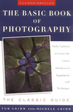 The Basic Book of Photography by Tom Grimm