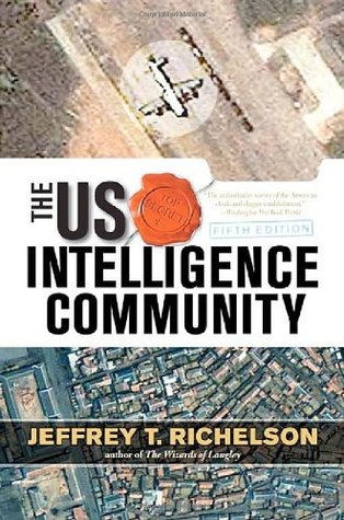 The US Intelligence Community by Jeffrey T. Richelson