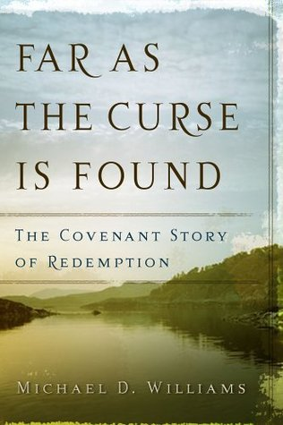 Download online for free Far as the Curse Is Found: The Covenant Story of Redemption MOBI