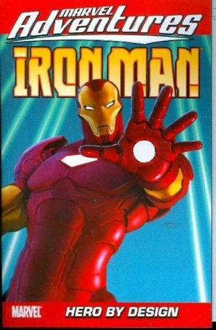 Marvel Adventures Iron Man, Volume 3: Hero by Design