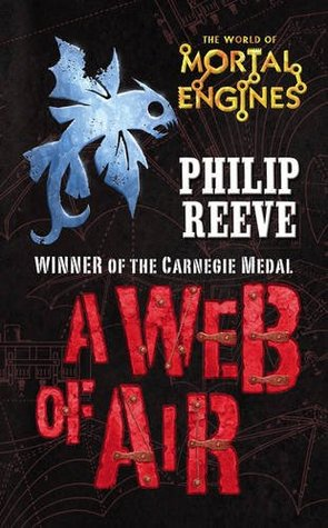 A Web of Air by Philip Reeve