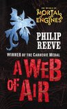 A Web of Air (Mortal Engines Prequel, #2)