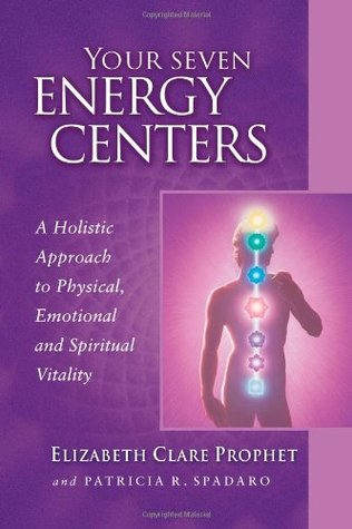 Your Seven Energy Centers by Elizabeth Clare Prophet