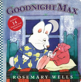Goodnight Max by Rosemary Wells
