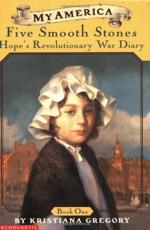 My America: Five Smooth Stones (Hope's Revolutionary War Diary, #1) (Hope's Revolutionary War Diary #1)