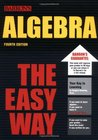 Algebra the Easy Way (Barron's E-Z)