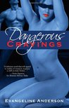 Dangerous Cravings (Dangerous Cravings, #1)