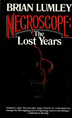 Necroscope: The Lost Years Volume I (Necroscope, #9)