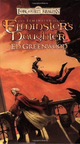 Elminster's Daughter by Ed Greenwood
