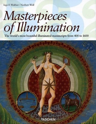 Masterpieces of Illumination by Ingo F. Walther