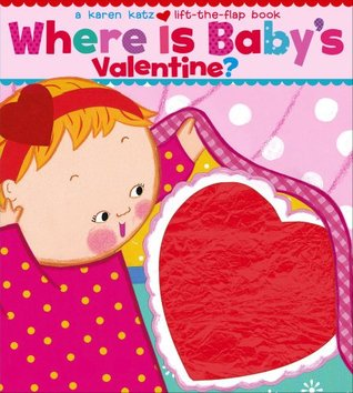Where Is Baby's Valentine? by Karen Katz