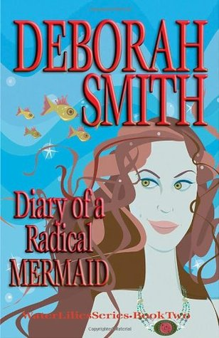 Diary of a Radical Mermaid by Deborah Smith