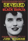 Severed: The True Story of the Black Dahlia Murder