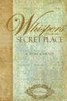 Whispers from the Secret Place