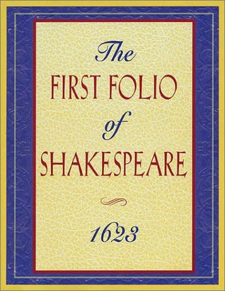 The First Folio of Shakespeare, 1623 by William Shakespeare