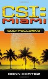 Cult Following (CSI: Miami, Book 3)