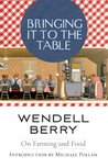 Bringing it to the Table by Wendell Berry