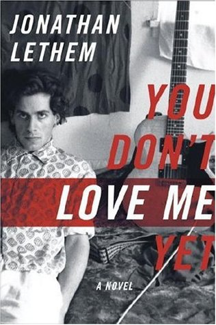 You Don't Love Me Yet by Jonathan Lethem