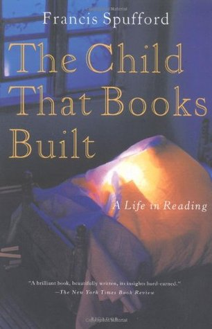 The Child That Books Built by Francis Spufford
