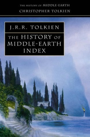 The History of Middle-Earth Index by Christopher Tolkien